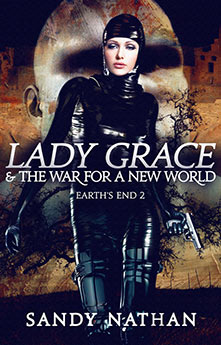 Lady Grace and The War for a New World: : Earth's End 2