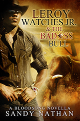 Leroy Watches Jr. & the Badass Bull