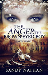 The Angel & the Brown-Eyed Boy: Earth's End 1